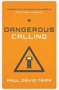 dangerous-calling-paul-david-tripp